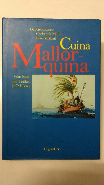 Cuina Mallorquina - Vom Essen und Trinken auf Mallorca.