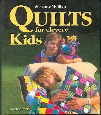 Susanne Mollien: Quilts für clevere Kids.