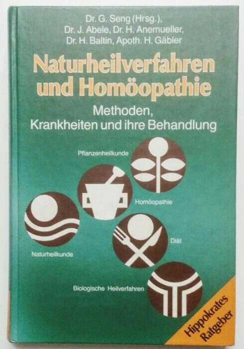 Naturheilverfahren und Homöopathie : Methoden, Krankheiten u. ihre Behandlung. Auflage vonm 1986