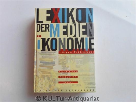 Lexikon der Medienökonomie. Auflage: Deutscher Fachverlag