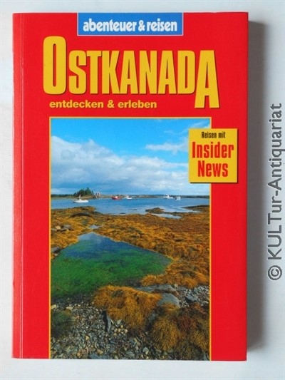 Abenteuer und Reisen, Ostkanada 1. Auflage.