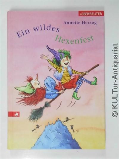 Ein wildes Hexenfest. 1. Aufl. / 1 Bd.
