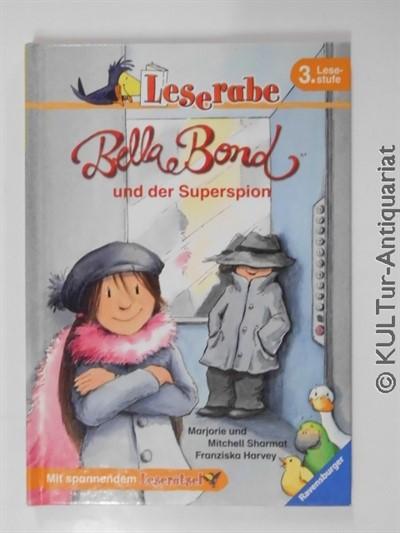Leserabe. 3. Lesestufe: Bella Bond und der Superspion. Auflage: 1 / 1 Bd.
