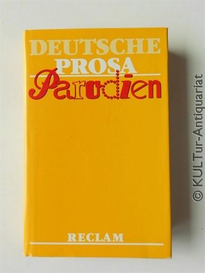 Deutsche Prosa-Parodien aus zwei Jahrhunderten. Reclamausgabe / 1 Bd. im SU, gelber Leieneinband.