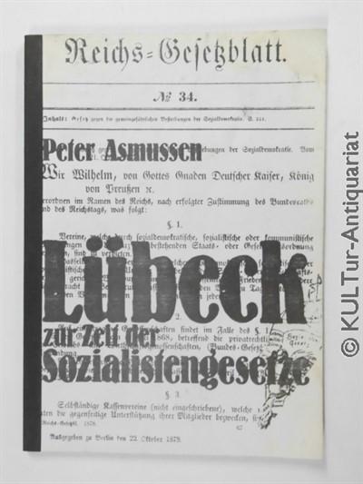 Lübeck zur Zeit der Sozialistengesetze, 1871 - 1891. 2. Aufl. / 1 Bd. m. Leinenbindung / Rücken.