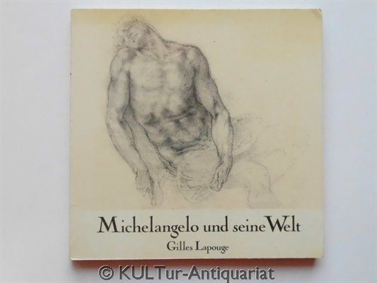 Michelangelo und seine Welt. 1. Aufl. / 1 Bd. m. Einbandlaschen, quadratisch.