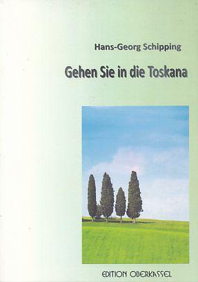 Gehen Sie in die Toskana und andere Irrtümer. Erzählungen.  1. Aufl. - Schipping, Hans-Georg