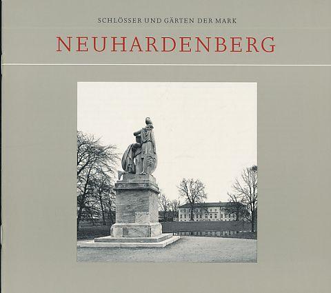 Neuhardenberg. Schlösser und Gärten der Mark. Hrsg. von Sibylle Badstübner-Gröger.