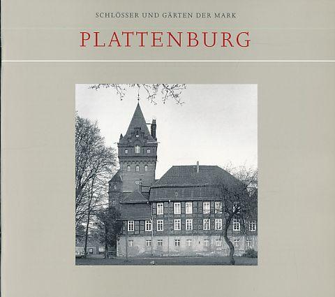 Plattenburg. Schlösser und Gärten der Mark. Hrsg. von Sibylle Badstübner-Gröger.