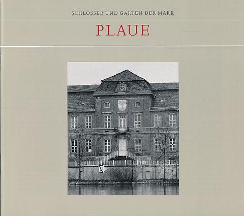 Plaue. Schlösser und Gärten der Mark. Hrsg. von Sibylle Badstübner-Gröger.