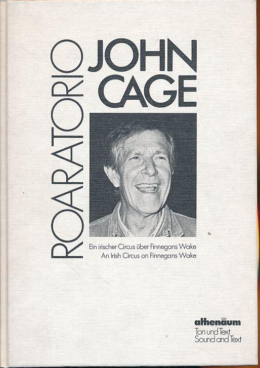 Cage, John: Roaratorio. Ein irischer Circus über Finnegans Wake. Hrsg. von Klaus Schöning. 2. Aufl. - Cage, John