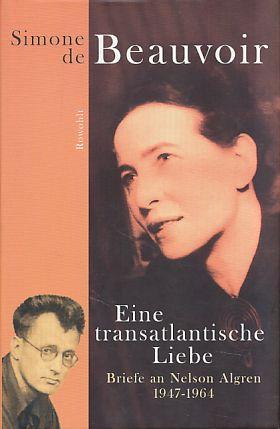 Eine transatlantische Liebe. Briefe an Nelson Algren 1947 - 1964.  1. Aufl. - Beauvoir, Simone de