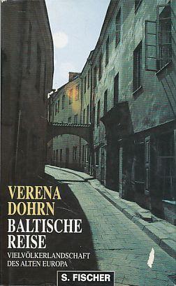 Baltische Reise. Vielvölkerlandschaft des alten Europa. - Dohrn, Verena