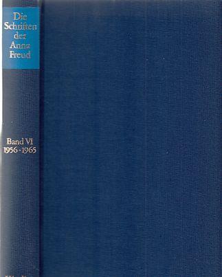 Die Schriften der Anna Freud; Bd. 6. 1956 - 1965, Forschungsergebnisse aus der Hampstead Child-Therapy Clinic und andere Schriften. - Freud, Anna