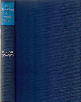 Die Schriften der Anna Freud; Bd. 7. 1956 - 1965, Anwendung psychoanalytischen Wissens auf die Kindererziehung und andere Schriften. - Freud, Anna