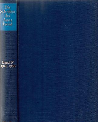 Die Schriften der Anna Freud; Bd. 4. 1945 - 1956, Indikationsstellung in der Kinderanalyse und andere Schriften. - Freud, Anna