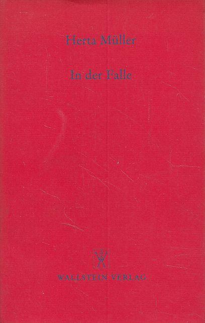 In der Falle. Haus der Sprache und Literatur, Bonn. Politik - Sprache - Poesie Bd. 2. Erste Ausgabe. - Müller, Herta