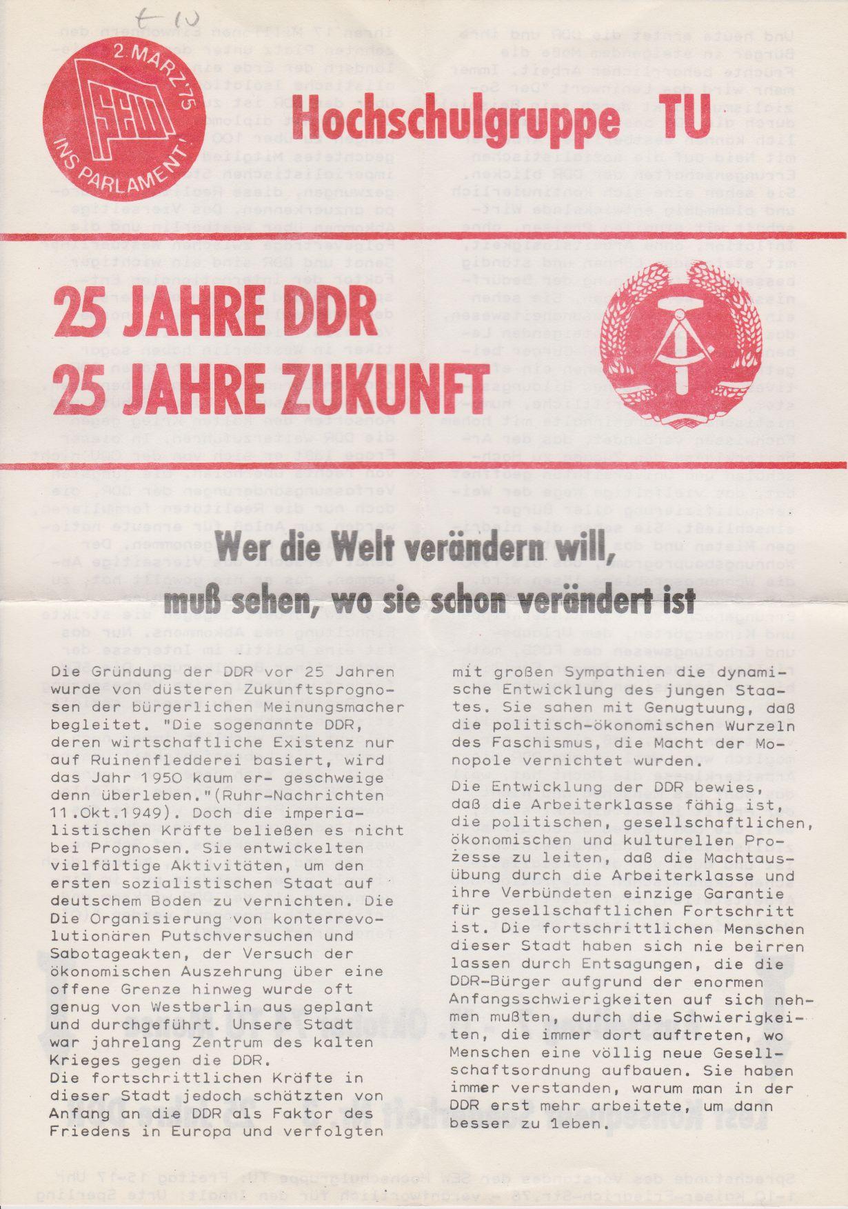 25 Jahre DDR 25 Jahre Zukunft. [Flugblatt]. Wer die Welt verändern will, muß sehen, wo sie schon verändert ist. Hochschulgruppe TU der SEW.