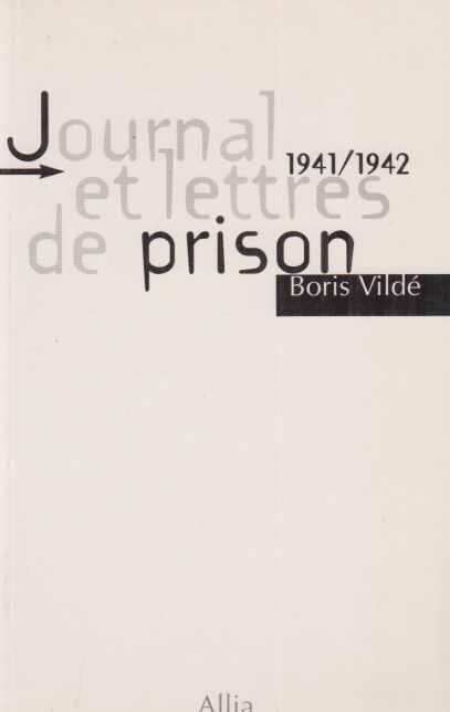 Journal et lettres de prison. 1941/1942. - Vilde, Boris