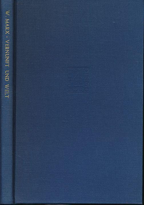 Vernunft und Welt : zwischen Tradition u. anderem Anfang. Phaenomenologica 36. - Marx, Werner
