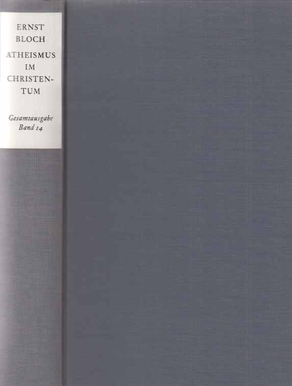 Atheismus im Christentum. Zur Religion des Exodus und des Reichs. Gesamtausgabe / Band 14.
