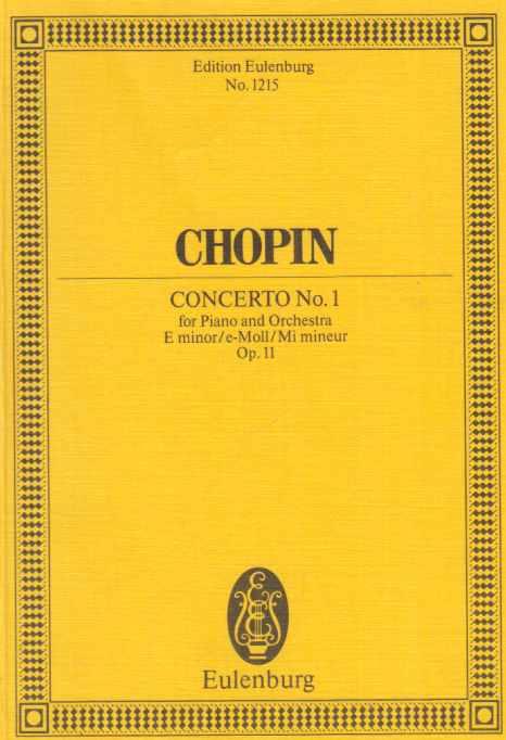 Chopin. Concerto No. 1 für Klavier und Orchester. Op. 11.  Ed. Eulenburg No. 1215. - Chopin, Frédéric