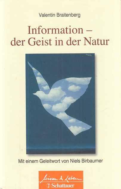 Information - der Geist in der Natur. Valentin Braitenberg. Mit einem Geleitw. von Nils Birbaumer / Wissen & Leben. - Braitenberg, Valentin