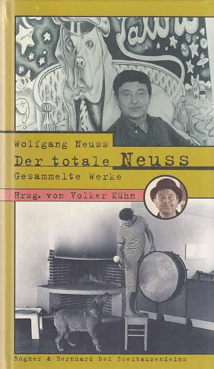 Der totale Neuss : gesammelte Werke. Wolfgang Neuss. Hrsg. von Volker Kühn.