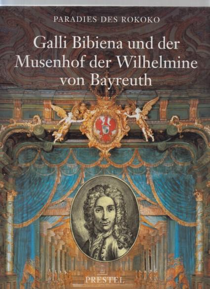 Galli Bibiena und der Musenhof der Wilhelmine von Bayreuth : [Ausstellung