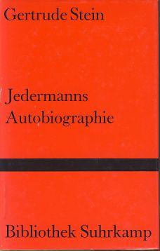 Jedermanns Autobiographie. Aus d. Amerikan. von Marie-Anne Stiebel, Bibliothek Suhrkamp 1. Aufl. - Stein, Gertrude