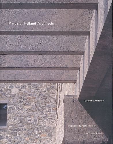 Margaret Helfand Architects. Essential architecture. Introduction by Paola Antonelli. Photographs by Paul Warchol. Work in progress. - Helfand, Margaret