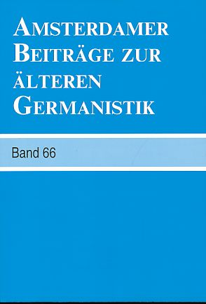 Amsterdamer Beiträge zur älteren Germanistik. Band 66. - Langbroek, Erika, Arend Quak und Annelies Roeleveld (Hrsg.)