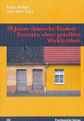 20 Jahre deutsche Einheit - Facetten einer geteilten Wirklichkeit. Edition psychosozial. Orig.-Ausg. - Brähler, Elmar und Cornelia Albani [Hrsg.]