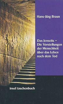 Das Jenseits : die Vorstellungen der Menschheit über das Leben nach dem Tod. Insel-Taschenbuch ; 2516 : Kultur, Religion.