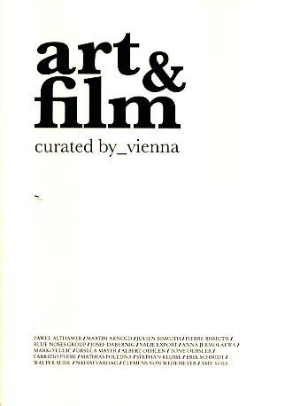 Art & film curated by_vienna. Anlässlich des Galerienprojekts vom 6. Mai bis 5. Juni 2010 Departure, Wirtschaft, Kunst und Kultur GmbH. H 1. Aufl. - Rieper, Michael und Christine Schmauszer (Red.)