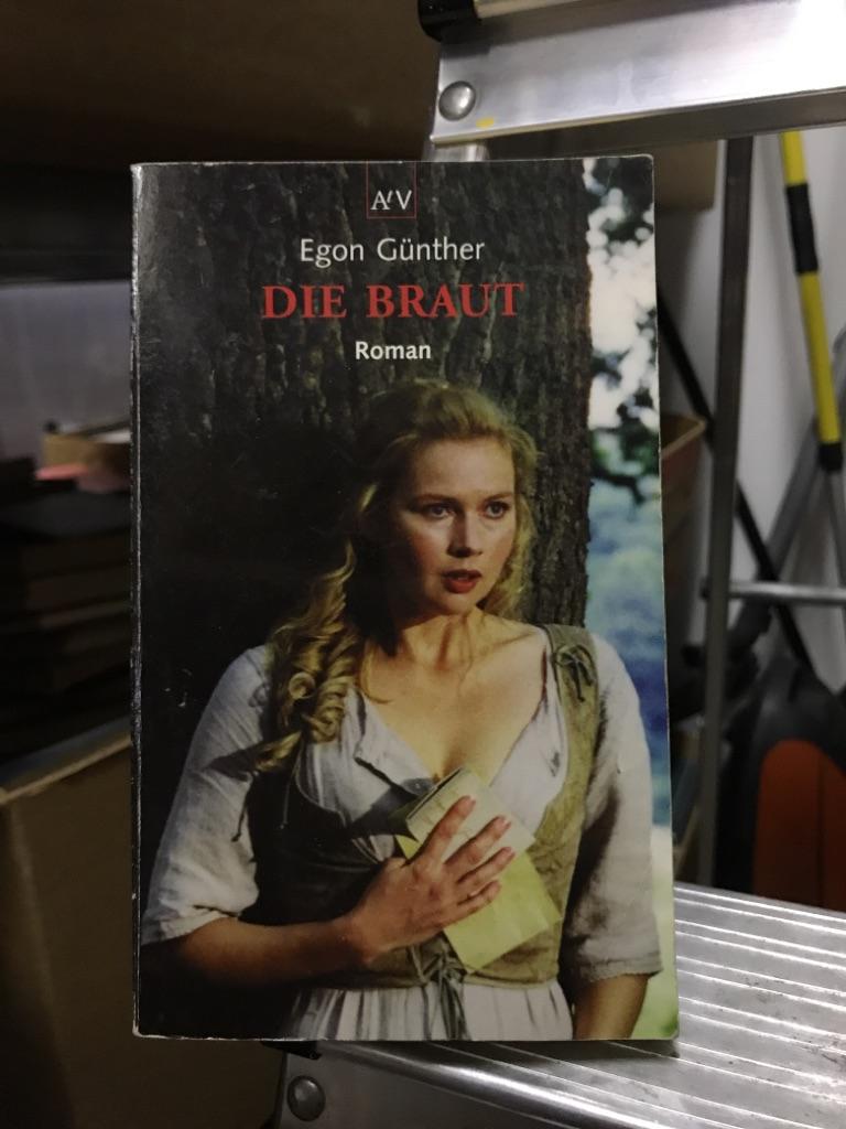 Die Braut : Roman. von, Aufbau-Taschenbücher 1. Aufl. - Günther, Egon