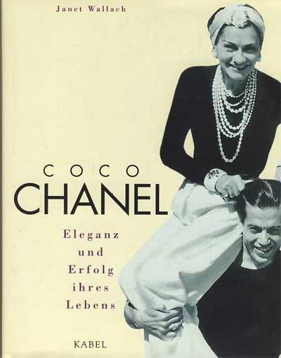 Coco Chanel. Eleganz und Erfolg ihres Lebens. - Wallach, Janet