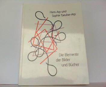 Die Elemente der Bilder und Bucher (Malerbuchkataloge der Herzog August Bibliothek). - Hans Arp und Sophie Taeuber-Arp