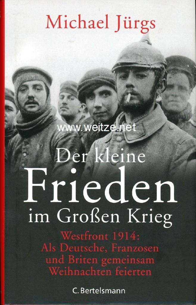 Der kleine Frieden im Großen Krieg - Westfront 1914: Als Deutsche, Franzosen und Briten gemeinsam Weihnachten feierten,