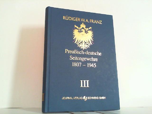 Preußisch-deutsche Seitengewehre 1807 - 1945. Band III: 1871 - 1883. - Franz, Rüdiger W. A.