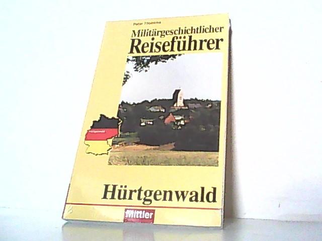 Militärgeschichtlicher Reiseführer Hürtgenwald. - Többicke, P.