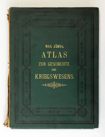 Atlas zur Geschichte des Kriegswesens von der Urzeit bis zum Ende des 16. Jahrhunderts - Bewaffnung, Marsch- u. Kampfesweise, Befestigung, Belagerung, Seewesen,