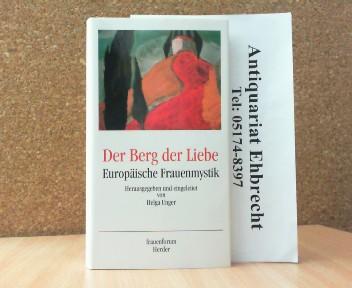 Der Berg der Liebe. Europäische Frauenmystik. Frauenforum Herder.