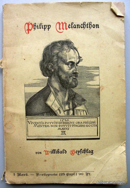 Philipp Melanchthon und sein Antheil an der deutschen Reformation. Festschrift zum vierhundertjährigen Geburtstag des Reformators von Wilibald Beyschlag erste Auflage :