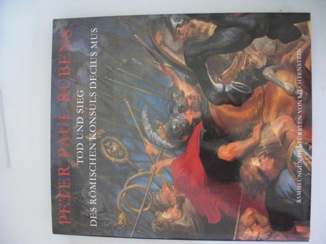 Peter Paul Rubens - Tod und Sieg des römischen Konsuls Decius Mus 1. Auflage