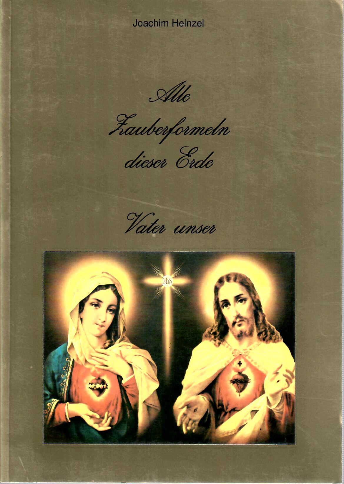Alle Zauberformeln dieser Erde - Vater Unser : Nr. 246 vom 330 mit Signatur Joachim Heinzel : 30.01.1989 erste Auflage :