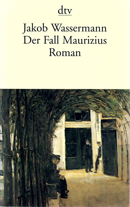 Der Fall Maurizius : Roman : Mit einem Nachwort von Peter de Mendelssohn Taschenbuchausgabe