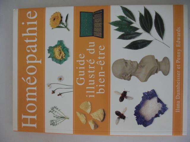 Homéopathie Guide illustré du bien-´ètre : Originaltitel An illustrated Guide Homeopathy erste Auflage :