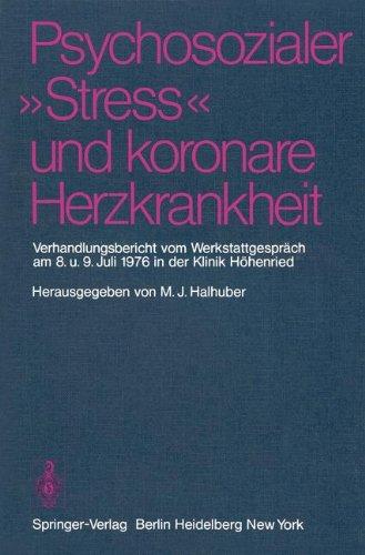 Psychosozialer Stress und koronare Herzkrankheit; Teil: [1]. 1976., Am 8. und 9. Juli 1976 in der Klinik Höhenried