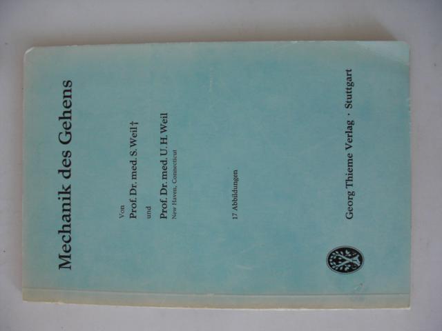 Mechanik des Gehens von Prof. Dr. med. S. Weil und Prof. Dr. med. U.H. Weil (New Haven, Connecticut) , mit 17 Abbildungen erste Auflage :